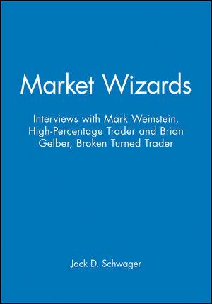 Market Wizards, Disc 10: Interviews with Mark Weinstein: High-Percentage Trader & Brian Gelber: Broken Turned Trader