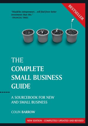The Complete Small Business Guide: A Sourcebook for New and Small Businesses, 8th Edition, Revised and Updated