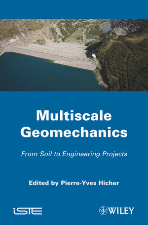 Multiscale Geomechanics: From Soil to Engineering Projects