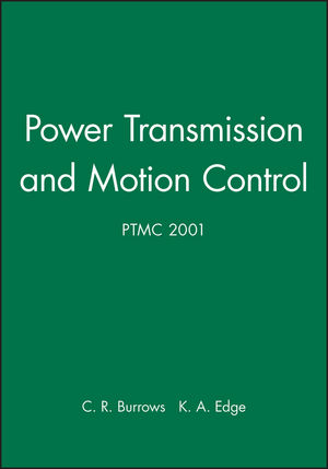 Power Transmission and Motion Control: PTMC 2001