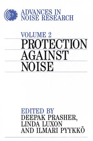 Advances in Noise Research: Protection Against Noise, Volume 2