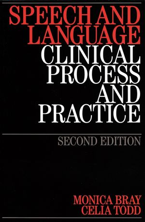 Speech and Language: Clinical Process and Practice, 2nd Edition