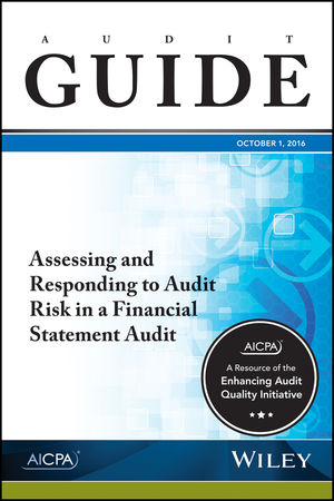 Assessing and Responding to Audit Risk in a Financial Statement Audit, October 2016