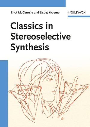 Classics in Stereoselective Synthesis (3527299661) cover image