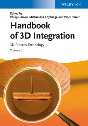 Handbook of 3D Integration, Volume 3: 3D Process Technology