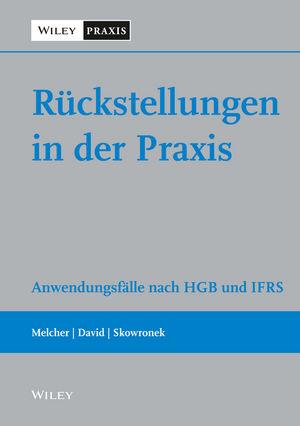 Ruckstellungen in der Praxis: Anwendungsfälle nach HGB und IFRS