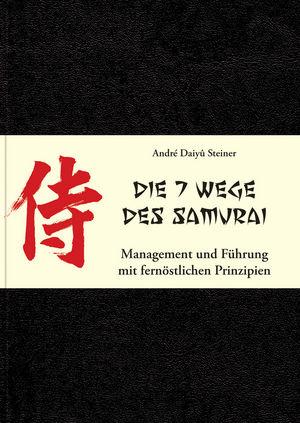 Die 7 Wege des Samurai: Management und Führung mit fernöstlichen Prinzipien (3527666761) cover image
