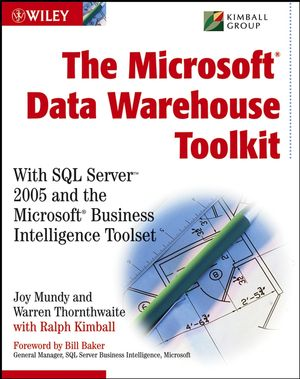 The Microsoft�Data Warehouse Toolkit: With SQL Server�2005 and the Microsoft Business Intelligence Toolset (0470007362) cover image