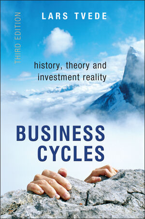 Business Cycles: History, Theory and Investment Reality, 3rd Edition