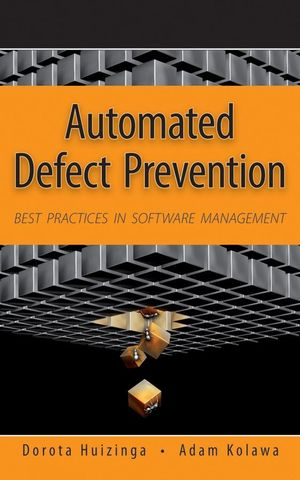 Automated Defect Prevention: Best Practices in Software Management (0470165162) cover image