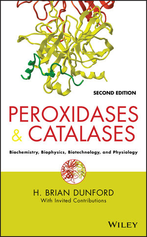 Peroxidases and Catalases: Biochemistry, Biophysics, Biotechnology and Physiology