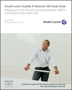 Alcatel-Lucent Scalable IP Networks Self-Study Guide: Preparing for the Network Routing Specialist I (NRS 1) Certification Exam  (0470429062) cover image