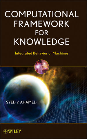 Computational Framework for Knowledge: Integrated Behavior of Machines