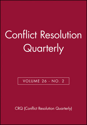 Conflict Resolution Quarterly, Volume 26, No. 2 (0470458062) cover image