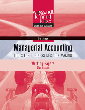 Working Papers t/a Managerial Accounting: Tools for Business Decision Making, 5th Edition