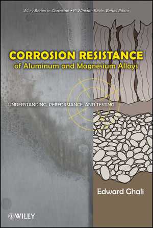 Corrosion Resistance of Aluminum and Magnesium Alloys: Understanding, Performance, and Testing (0470531762) cover image