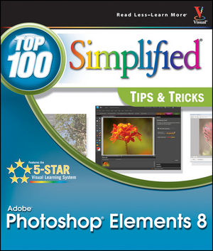Photoshop Elements 8: Top 100 Simplified Tips and Tricks (0470606762) cover image