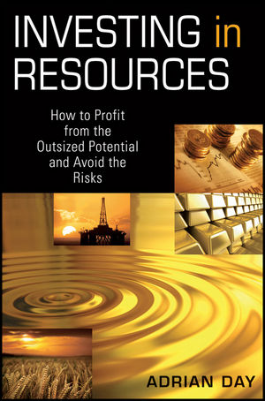 Investing in Resources: How to Profit from the Outsized Potential and Avoid the Risks (0470613262) cover image