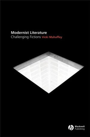 Modernist Literature: Challenging Fictions? (0470776862) cover image