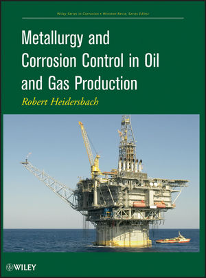 Metallurgy and Corrosion Control in Oil and Gas Production (0470934662) cover image