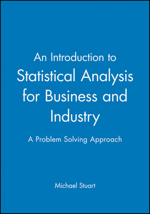 An Introduction to Statistical Analysis for Business and Industry: A Problem Solving Approach (0470973862) cover image