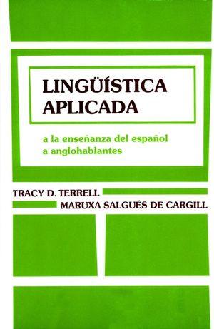 Lingüística aplicada: A la Enseñanza del Español a Anglohablantes