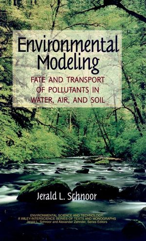 Environmental Modeling: Fate and Transport of Pollutants in Water, Air, and Soil (0471124362) cover image