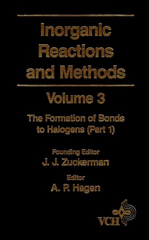Inorganic Reactions and Methods, Volume 3, The Formation of Bonds to Halogens (Part 1)