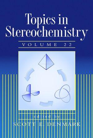Topics in Stereochemistry, Volume 22