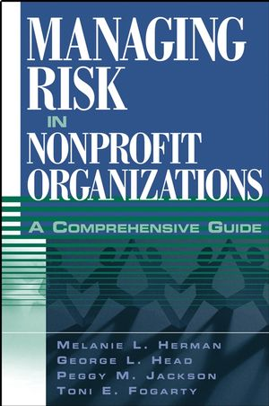 Managing Risk in Nonprofit Organizations: A Comprehensive Guide (0471469262) cover image