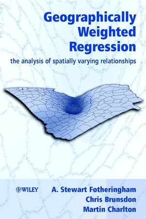 Geographically Weighted Regression: The Analysis of Spatially Varying Relationships