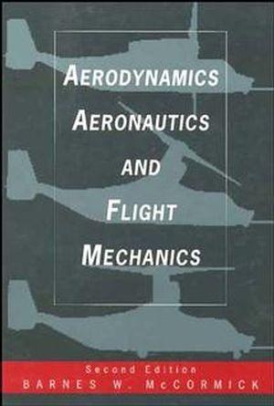 Aerodynamics, Aeronautics, and Flight Mechanics, 2nd Edition (0471575062) cover image