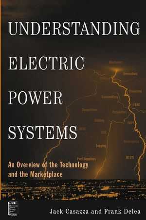 Understanding Electric Power Systems: An Overview of the Technology and the Marketplace