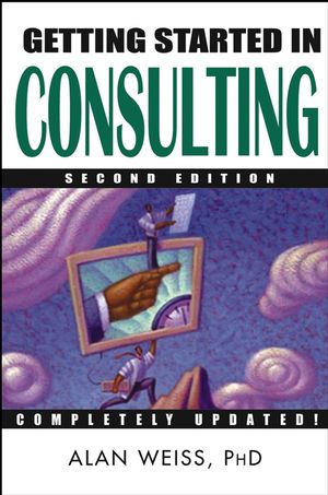 Getting Started in Consulting, 2nd Edition