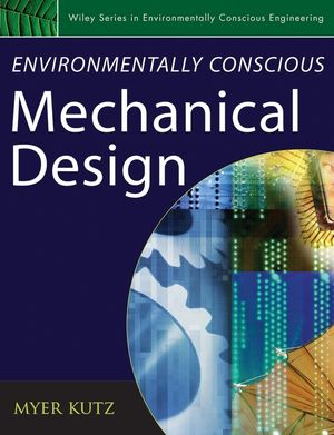 Environmentally Conscious Mechanical Design