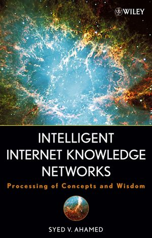 Intelligent Internet Knowledge Networks: Processing of Concepts and Wisdom