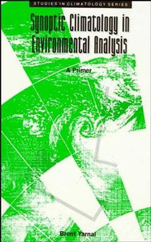 Synoptic Climatology in Environmental Analysis: A Primer (0471947962) cover image