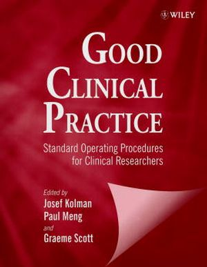 Good Clinical Practice: Standard Operating Procedures for Clinical Researchers