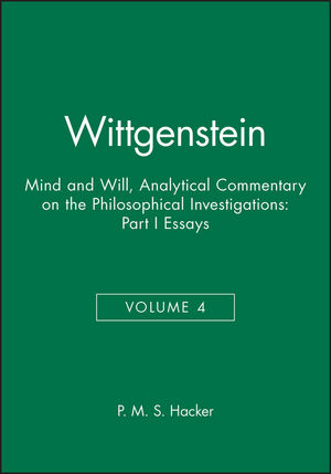 Wittgenstein: Mind and Will: Volume 4 of an Analytical Commentary on the Philosophical Investigations, Part I: Essays (0631219862) cover image