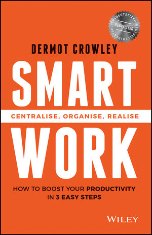 Book Cover Image for Smart Work: Centralise, Organise, Realise
