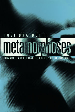 Metamorphoses: Towards a Materialist Theory of Becoming (0745625762) cover image