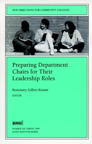 Preparing Department Chairs for Their Leadership Roles: New Directions for Community Colleges, Number 105 (0787948462) cover image