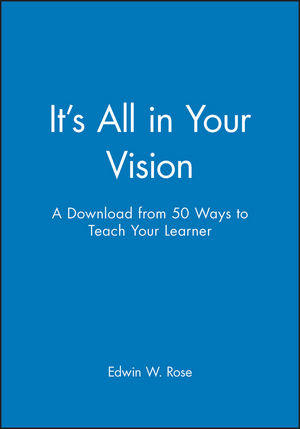 It's All in Your Vision: A Download from 50 Ways to Teach Your Learner