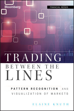 Trading Between the Lines: Pattern Recognition and Visualization of Markets (1118043162) cover image