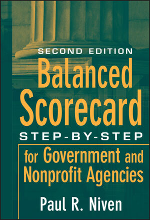 Balanced Scorecard: Step-by-Step for Government and Nonprofit Agencies, 2nd Edition (1118045262) cover image