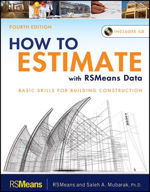 How to Estimate with RSMeans Data: Basic Skills for Building Construction, 4th Edition (1118176162) cover image