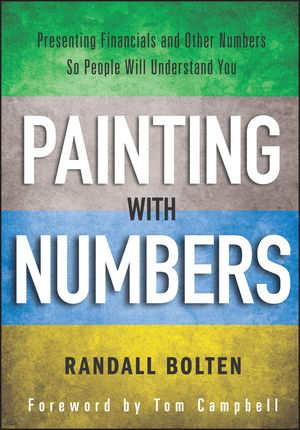 Painting with Numbers: Presenting Financials and Other Numbers So People Will Understand You (1118239962) cover image