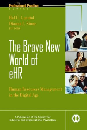 The Brave New World of eHR: Human Resources in the Digital Age (1118290062) cover image