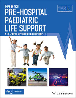 Pre-Hospital Paediatric Life Support: The Practical Approach, 3rd Edition (1118339762) cover image