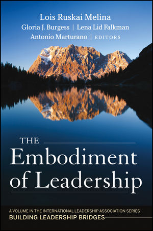 The Embodiment of Leadership: A Volume in the International Leadership Series, Building Leadership Bridges (1118615662) cover image